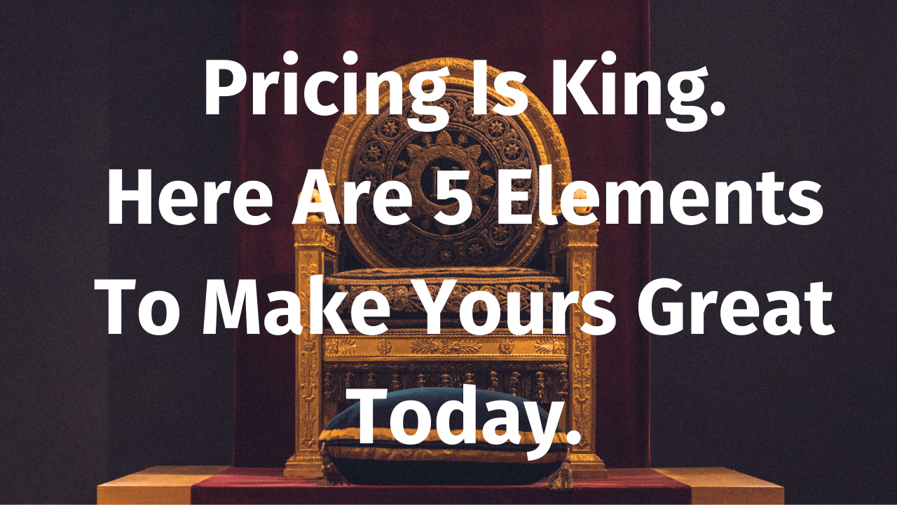 Pricing Is King!