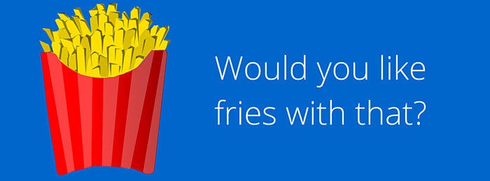 Would_you_like_fries_with_that-.png